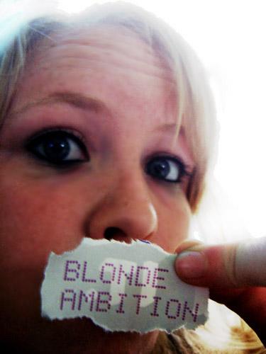 blonde ambition!